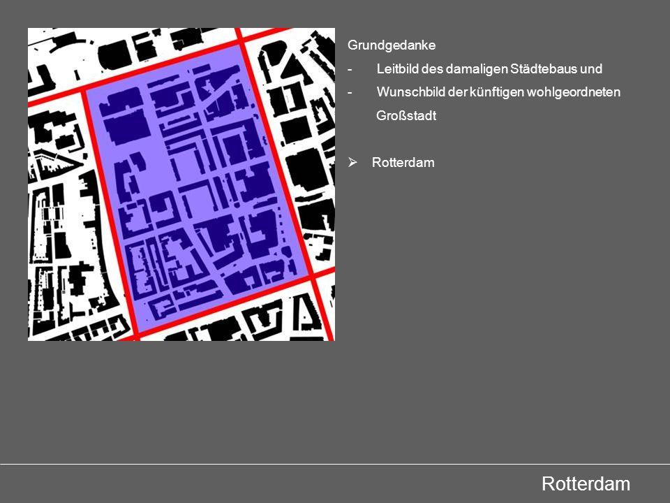 Rotterdam Grundgedanke Leitbild des damaligen Städtebaus und