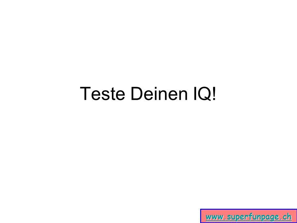 Teste Deinen IQ! www.superfunpage.ch