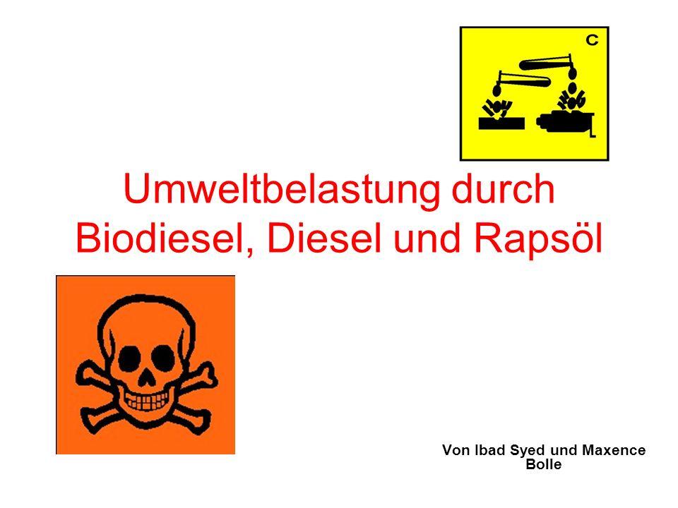 Umweltbelastung durch Biodiesel, Diesel und Rapsöl