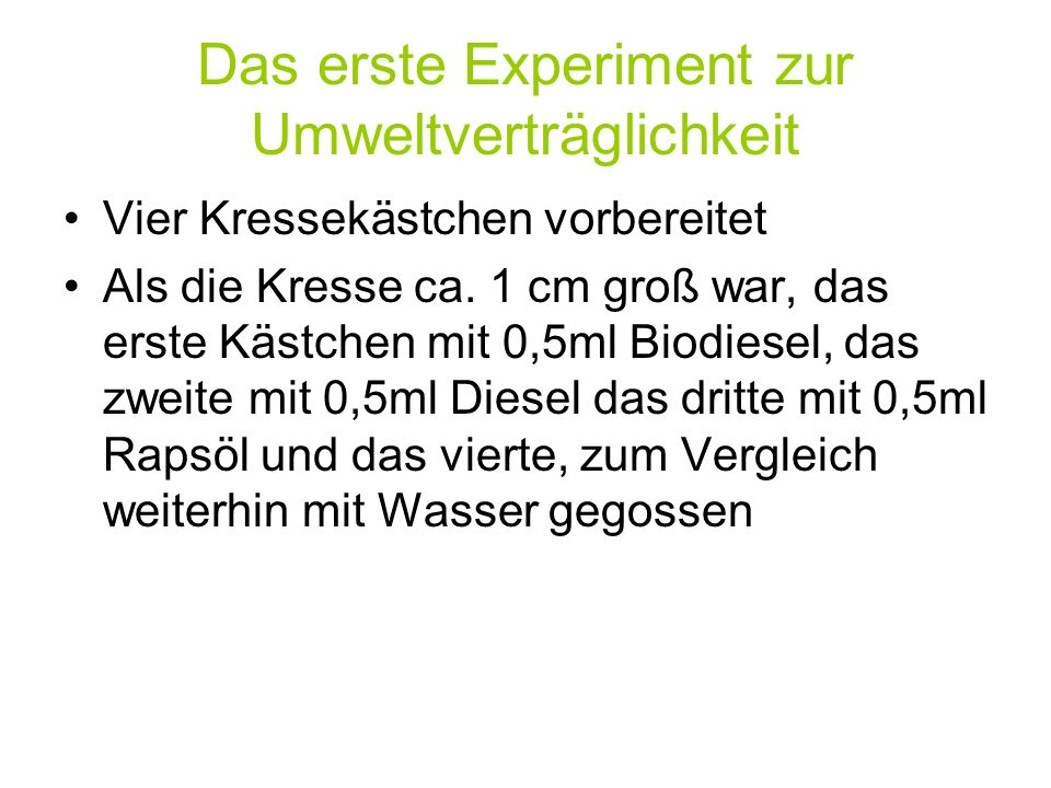 Das erste Experiment zur Umweltverträglichkeit