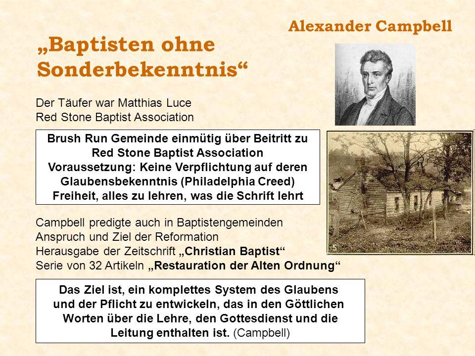 """Baptisten ohne Sonderbekenntnis Alexander Campbell"