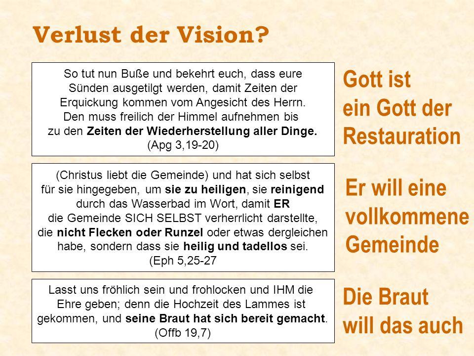 Verlust der Vision Gott ist ein Gott der Restauration Er will eine