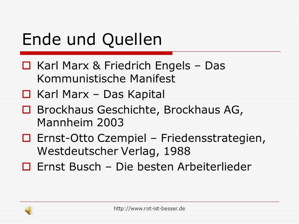 Ende und Quellen Karl Marx & Friedrich Engels – Das Kommunistische Manifest. Karl Marx – Das Kapital.