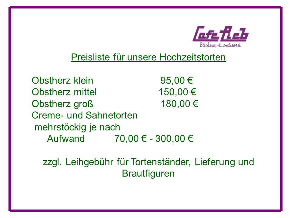 Preisliste für unsere Hochzeitstorten Obstherz klein 95,00 €