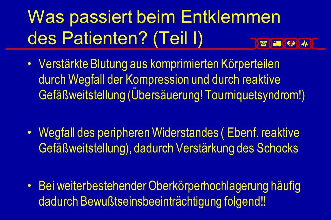 Was passiert beim Entklemmen des Patienten (Teil I)