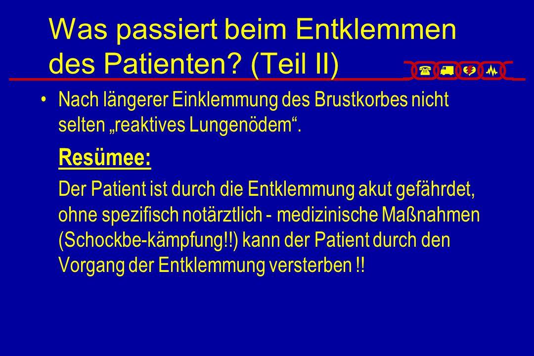 Was passiert beim Entklemmen des Patienten (Teil II)