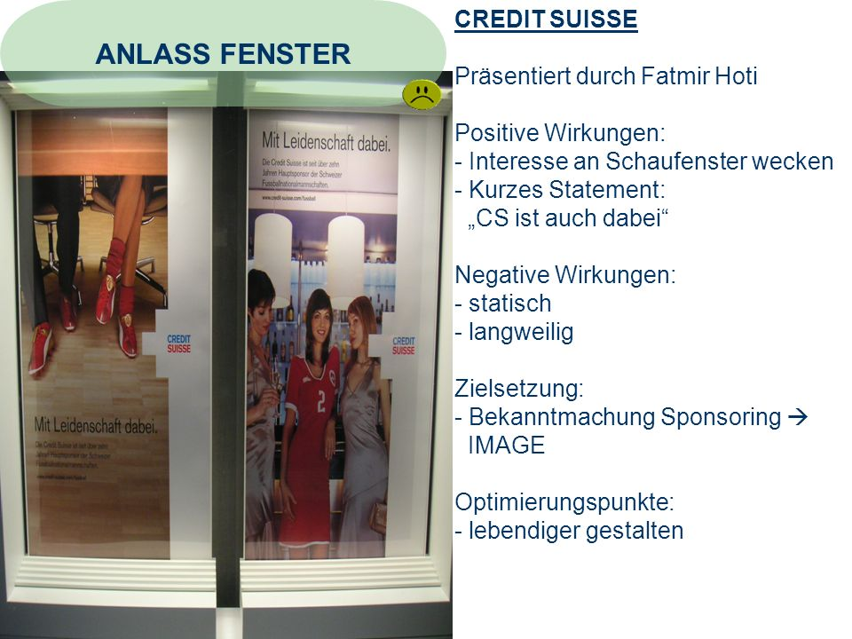 ANLASS FENSTER CREDIT SUISSE Präsentiert durch Fatmir Hoti