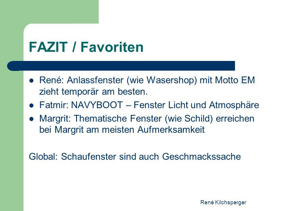 FAZIT / Favoriten René: Anlassfenster (wie Wasershop) mit Motto EM zieht temporär am besten. Fatmir: NAVYBOOT – Fenster Licht und Atmosphäre.
