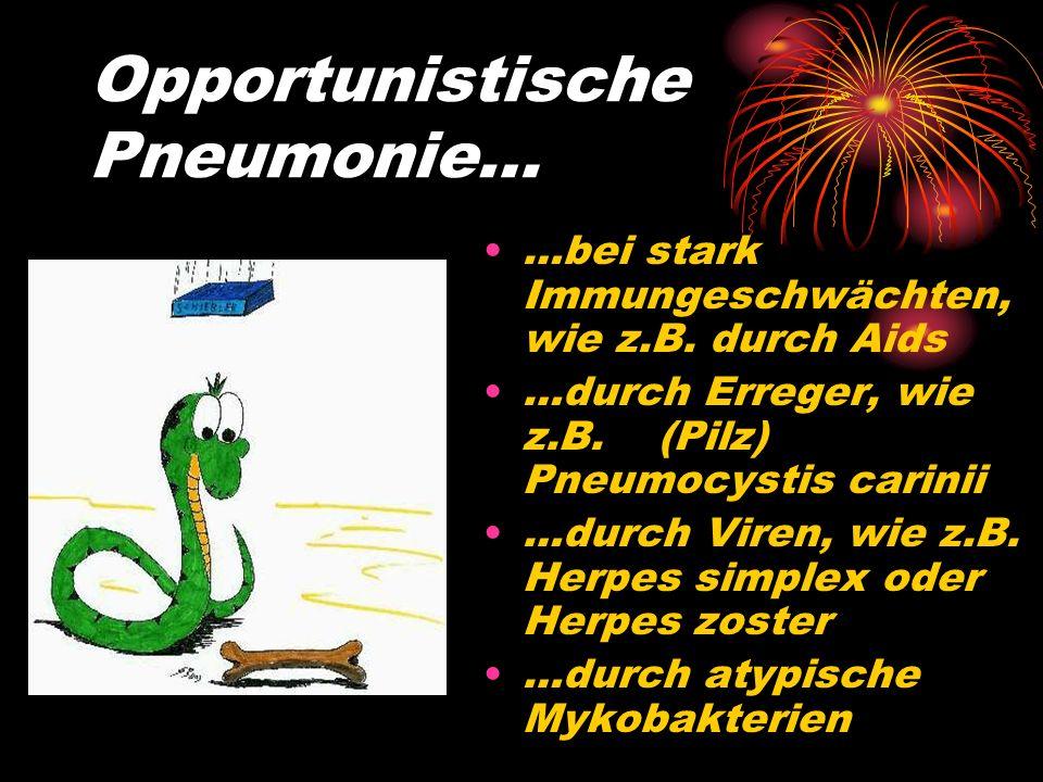 Opportunistische Pneumonie…