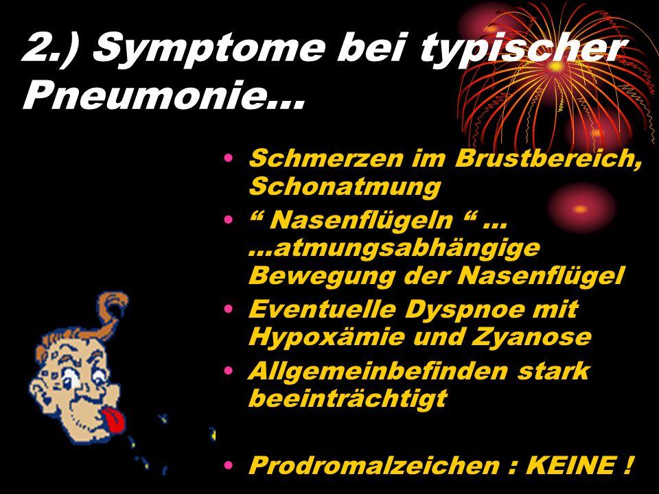 2.) Symptome bei typischer Pneumonie…