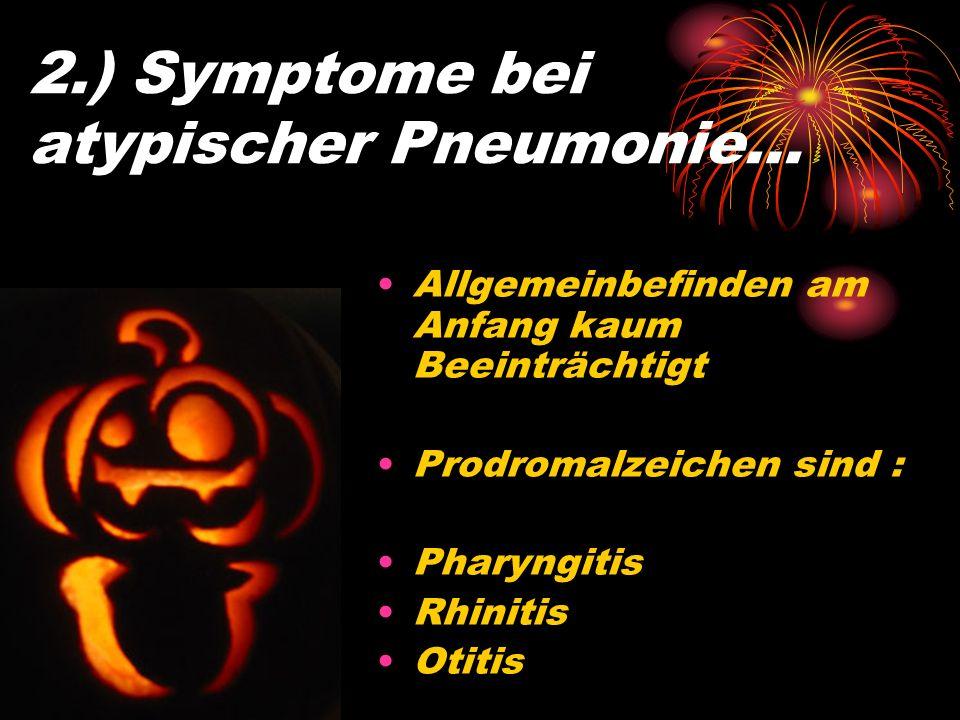 2.) Symptome bei atypischer Pneumonie…
