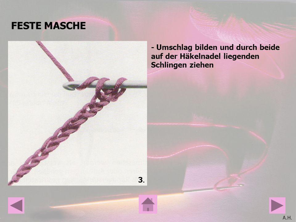 FESTE MASCHE - Umschlag bilden und durch beide auf der Häkelnadel liegenden Schlingen ziehen 3.
