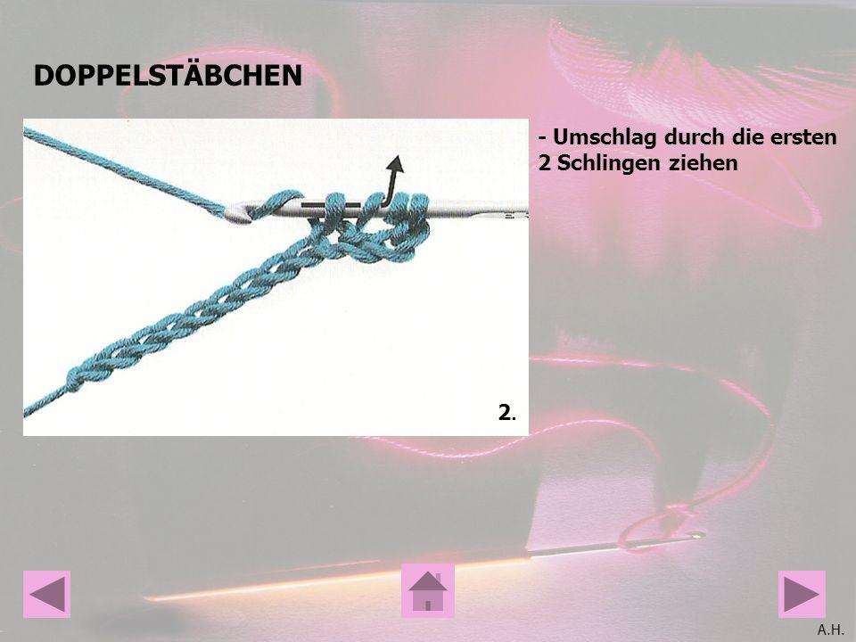 DOPPELSTÄBCHEN - Umschlag durch die ersten 2 Schlingen ziehen 2.