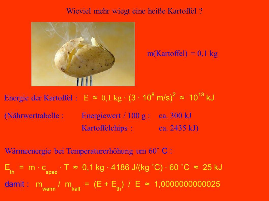 Wieviel mehr wiegt eine heiße Kartoffel