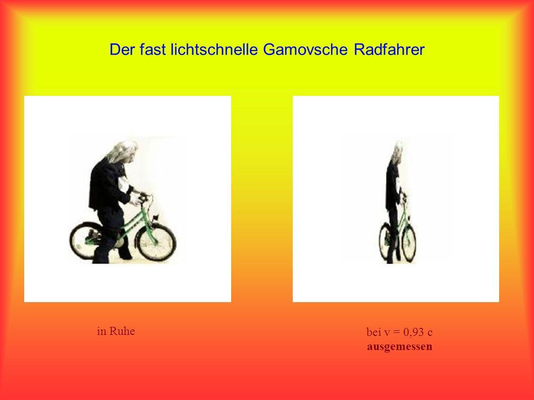 Der fast lichtschnelle Gamovsche Radfahrer