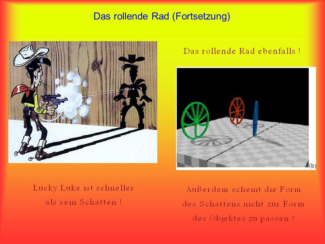 Das rollende Rad (Fortsetzung)
