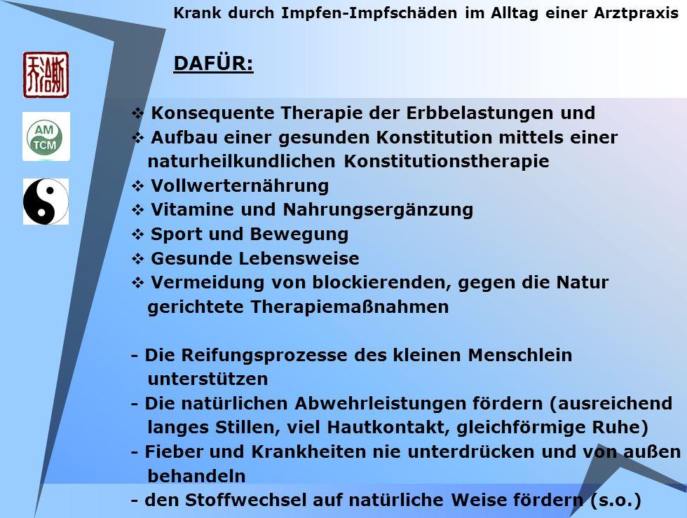 DAFÜR: Konsequente Therapie der Erbbelastungen und
