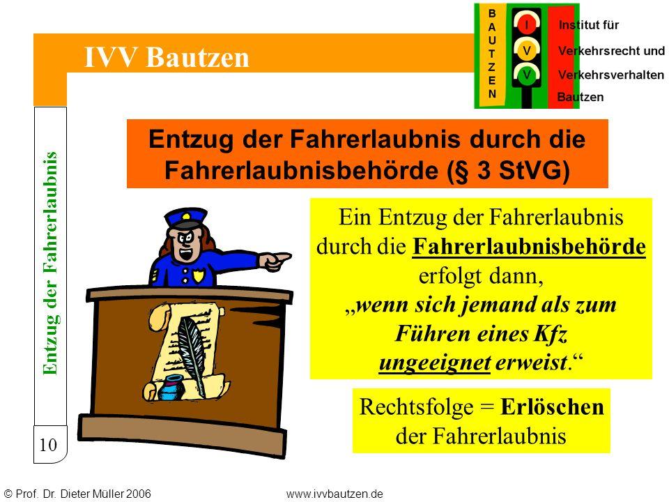 IVV Bautzen Entzug der Fahrerlaubnis durch die Fahrerlaubnisbehörde (§ 3 StVG) Ein Entzug der Fahrerlaubnis.