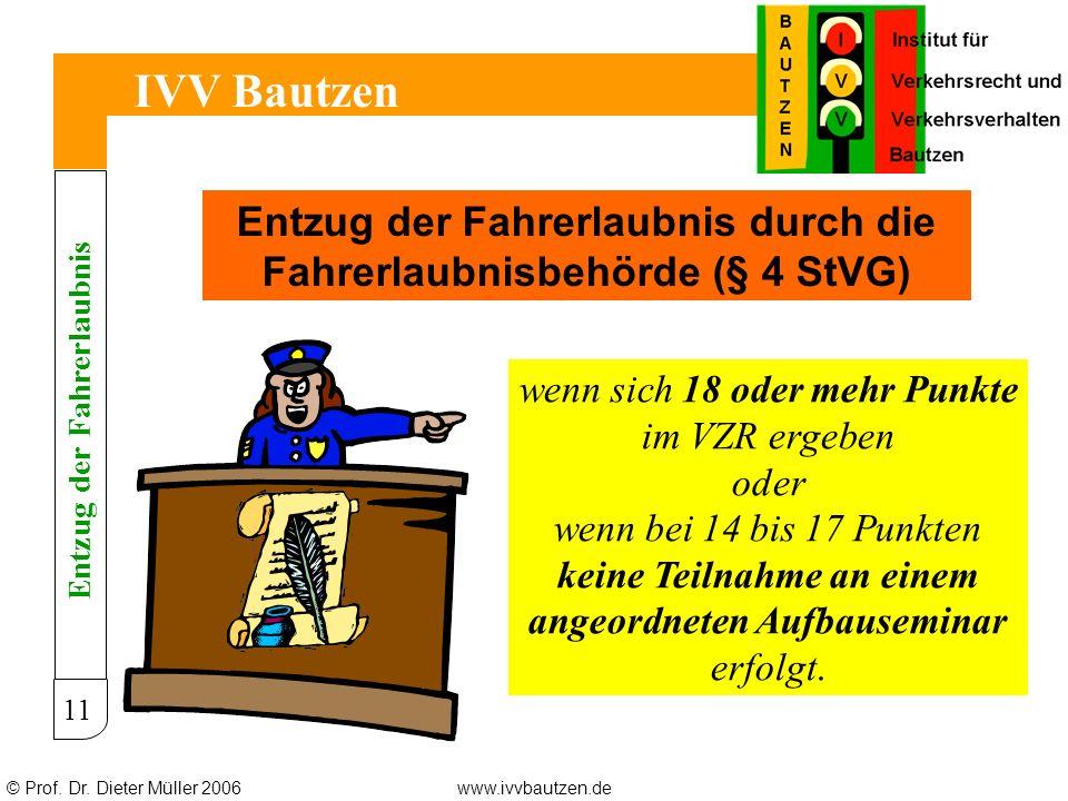 IVV Bautzen Entzug der Fahrerlaubnis durch die Fahrerlaubnisbehörde (§ 4 StVG) wenn sich 18 oder mehr Punkte.