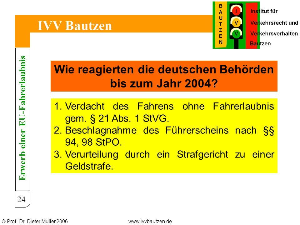 IVV Bautzen Wie reagierten die deutschen Behörden bis zum Jahr 2004