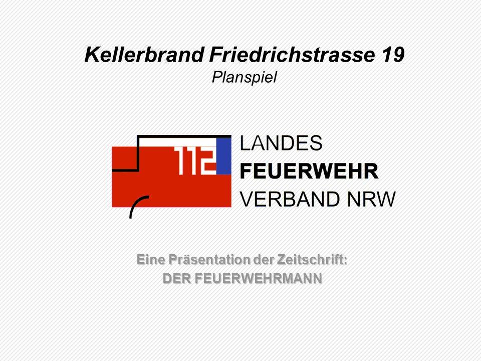 Kellerbrand Friedrichstrasse 19 Planspiel