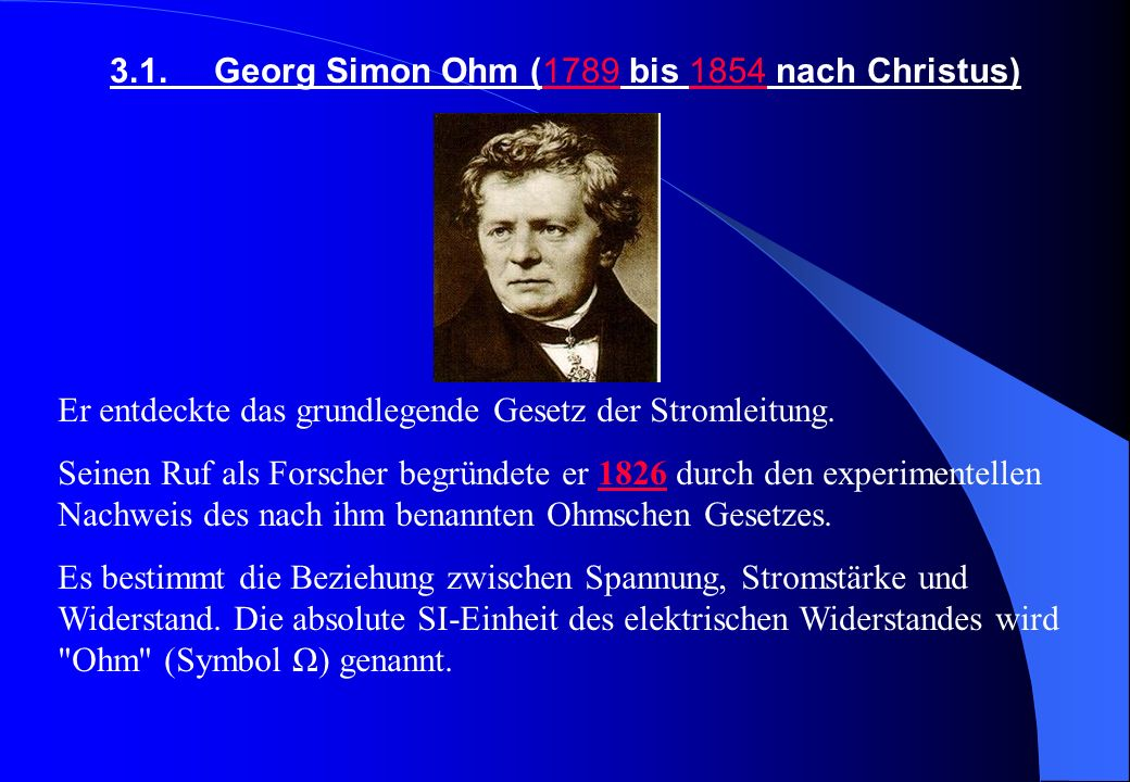 3.1. Georg Simon Ohm (1789 bis 1854 nach Christus)