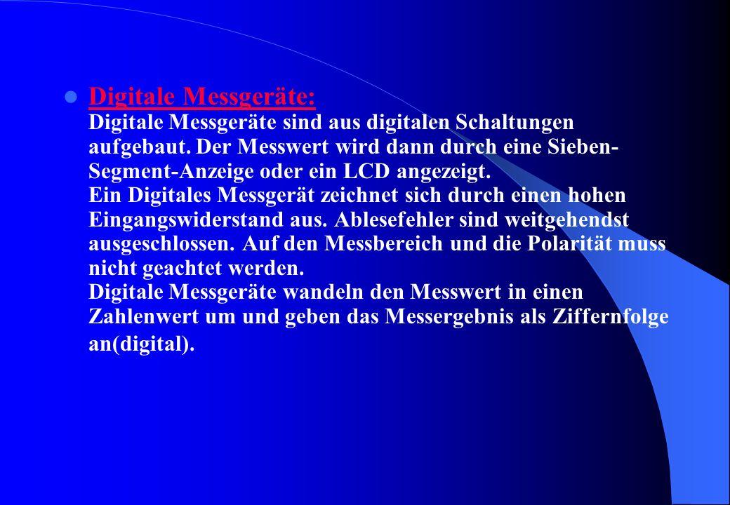 Digitale Messgeräte: Digitale Messgeräte sind aus digitalen Schaltungen aufgebaut.