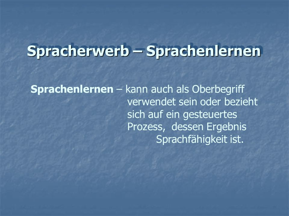 Spracherwerb – Sprachenlernen