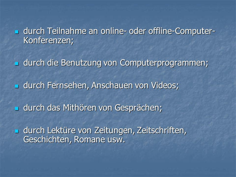 durch Teilnahme an online- oder offline-Computer-Konferenzen;