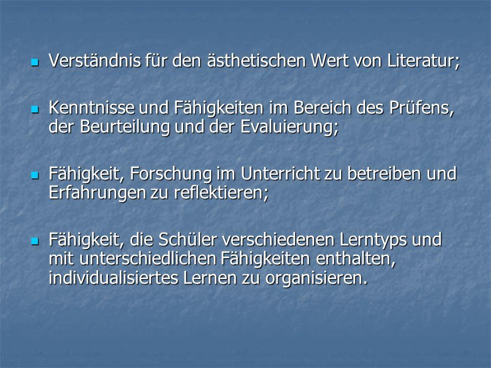Verständnis für den ästhetischen Wert von Literatur;