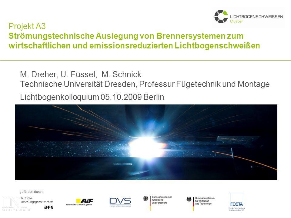 Projekt A3 Strömungstechnische Auslegung von Brennersystemen zum wirtschaftlichen und emissionsreduzierten Lichtbogenschweißen