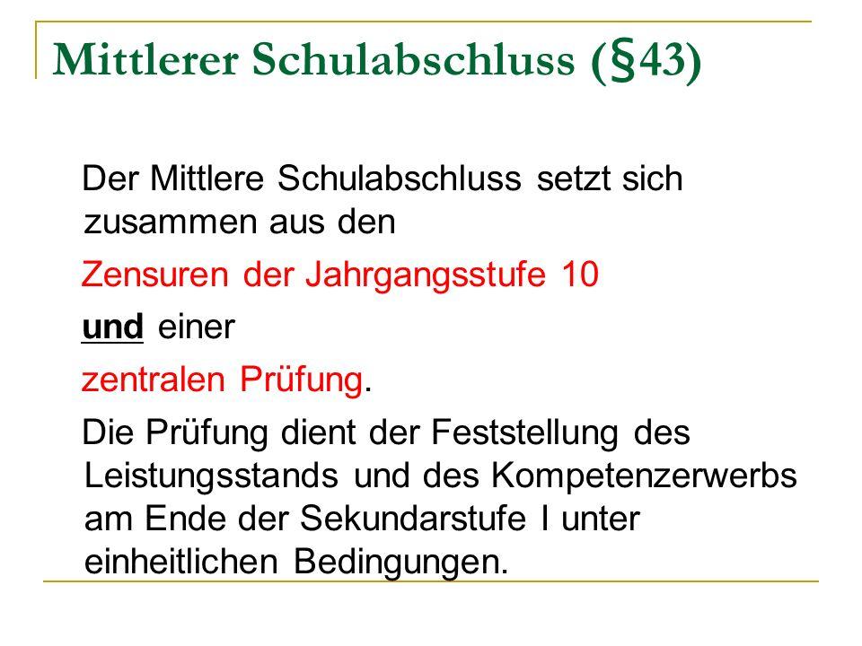 Mittlerer Schulabschluss (§43)