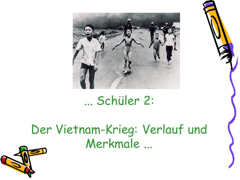 ... Schüler 2: Der Vietnam-Krieg: Verlauf und Merkmale ...