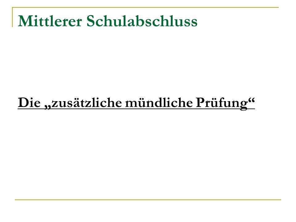 """Mittlerer Schulabschluss Die """"zusätzliche mündliche Prüfung"""
