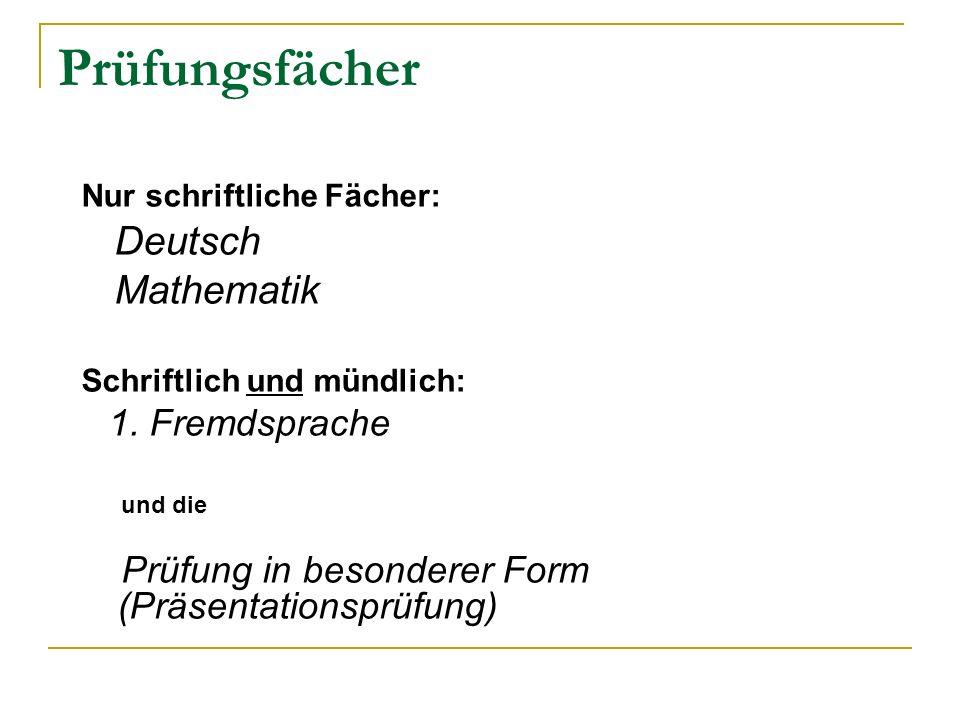 Prüfungsfächer Deutsch Mathematik Nur schriftliche Fächer: