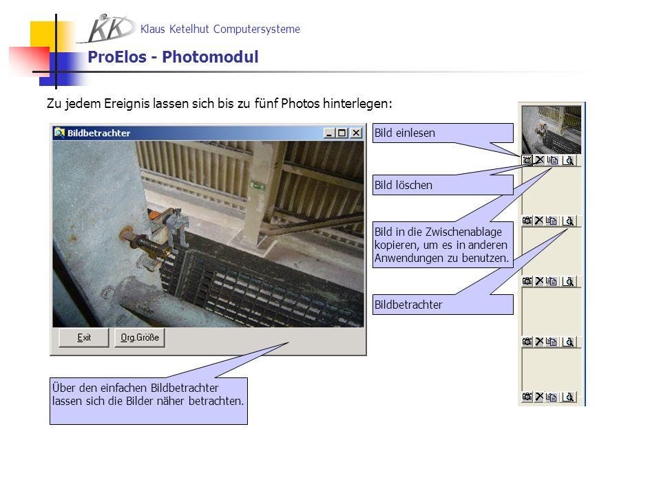 ProElos - Photomodul Zu jedem Ereignis lassen sich bis zu fünf Photos hinterlegen: Bild einlesen. Bild löschen.