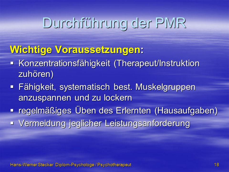 Durchführung der PMR Wichtige Voraussetzungen: