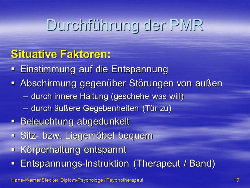 Durchführung der PMR Situative Faktoren: