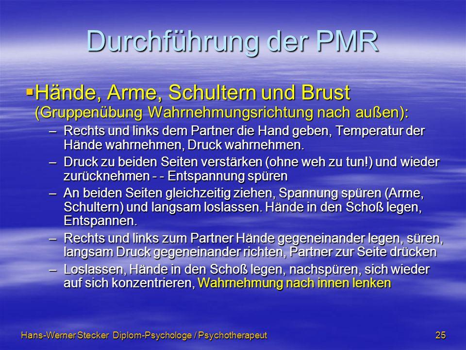 Durchführung der PMR Hände, Arme, Schultern und Brust (Gruppenübung Wahrnehmungsrichtung nach außen):