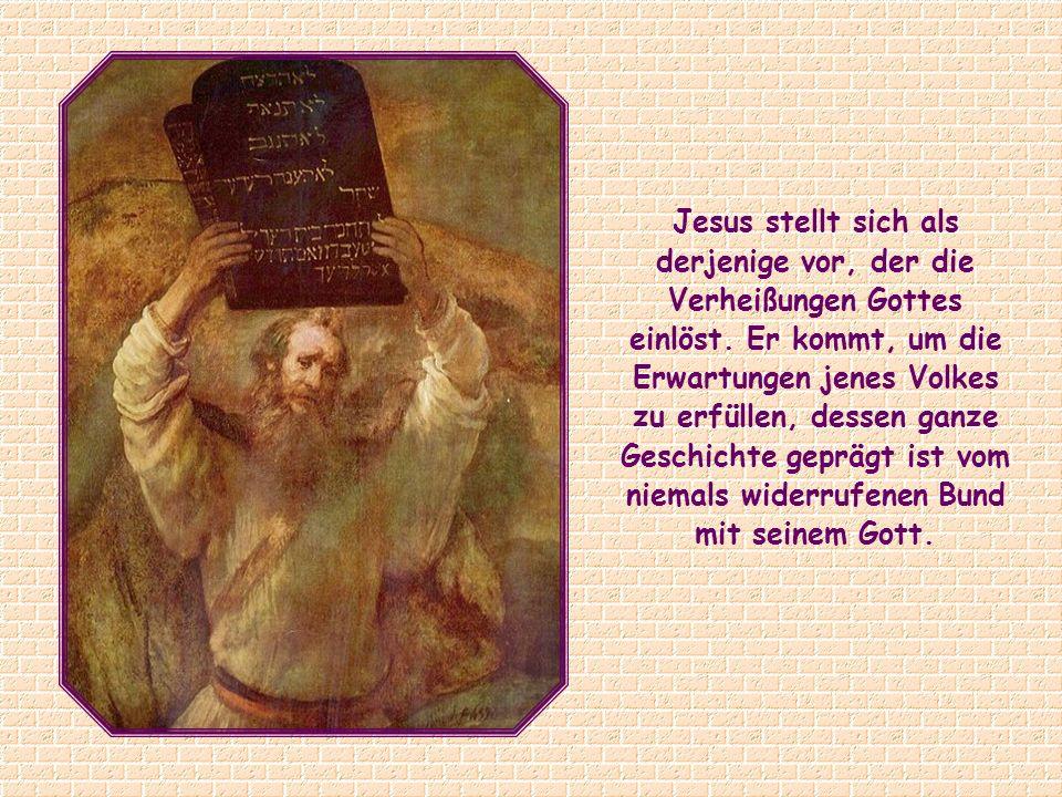Jesus stellt sich als derjenige vor, der die Verheißungen Gottes einlöst.