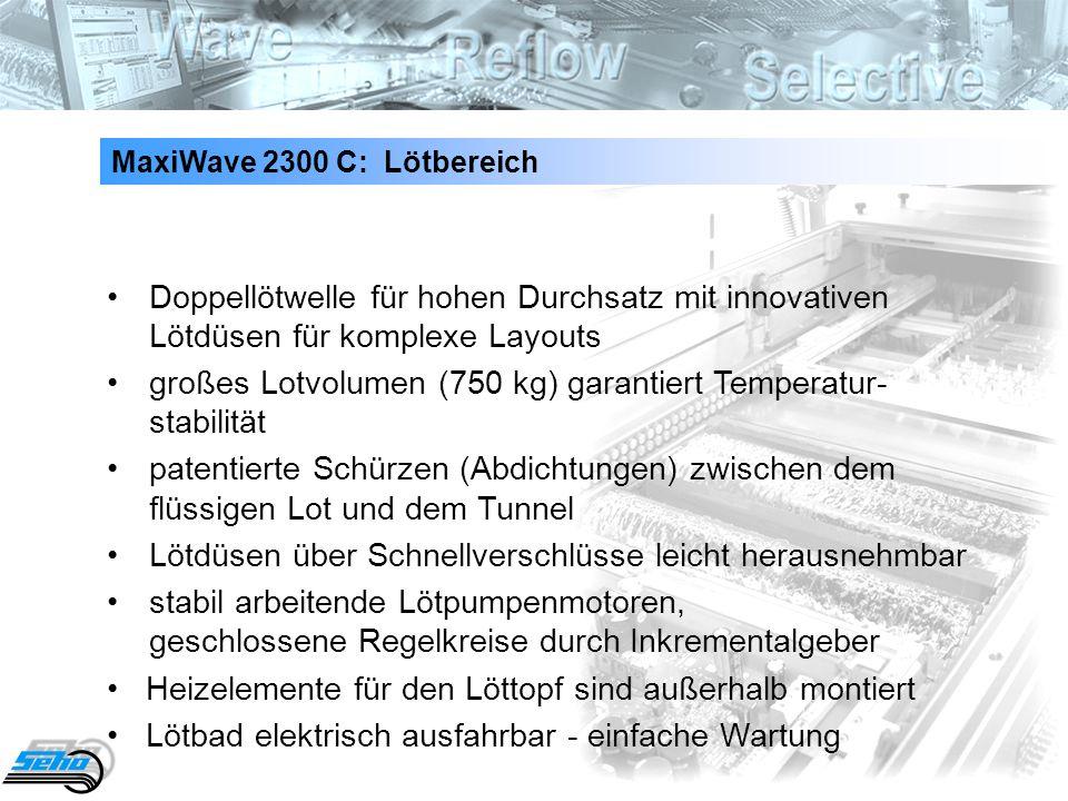 • großes Lotvolumen (750 kg) garantiert Temperatur- stabilität