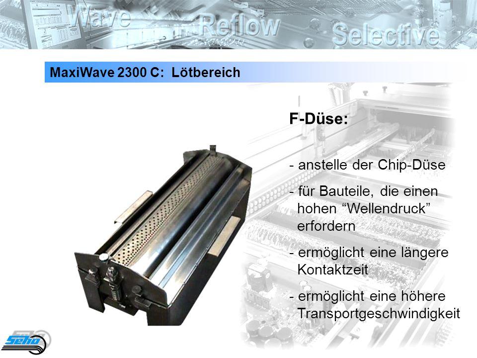 F-Düse: - anstelle der Chip-Düse