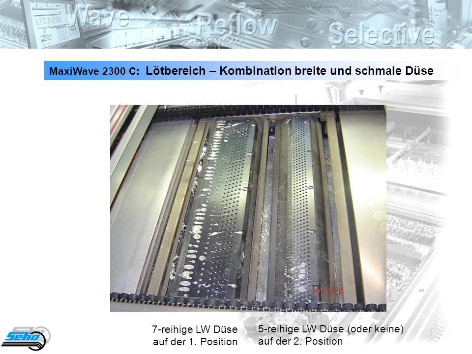 MaxiWave 2300 C: Lötbereich – Kombination breite und schmale Düse