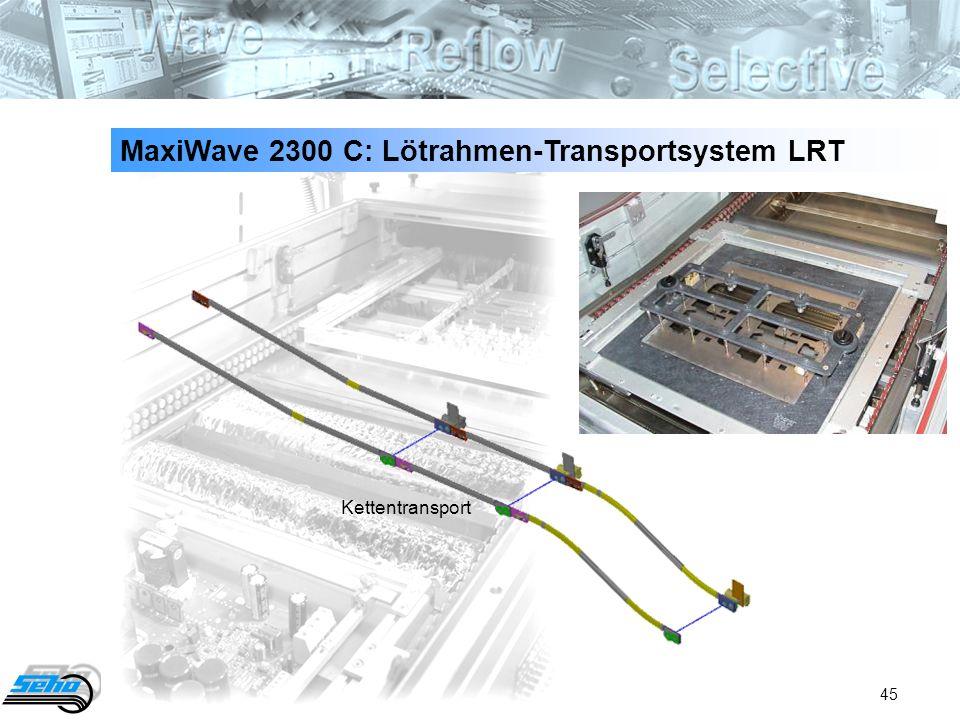 MaxiWave 2300 C: Lötrahmen-Transportsystem LRT