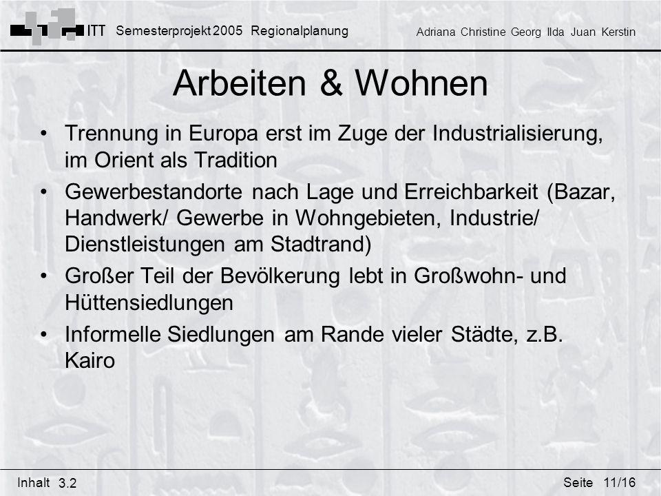 Arbeiten & Wohnen Trennung in Europa erst im Zuge der Industrialisierung, im Orient als Tradition.