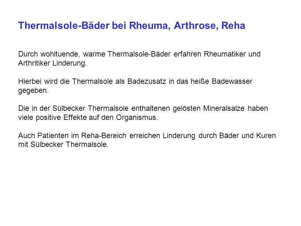 Thermalsole-Bäder bei Rheuma, Arthrose, Reha