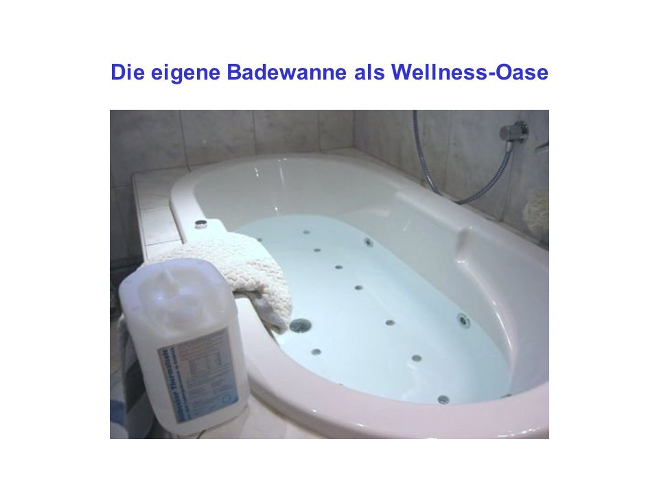 Die eigene Badewanne als Wellness-Oase