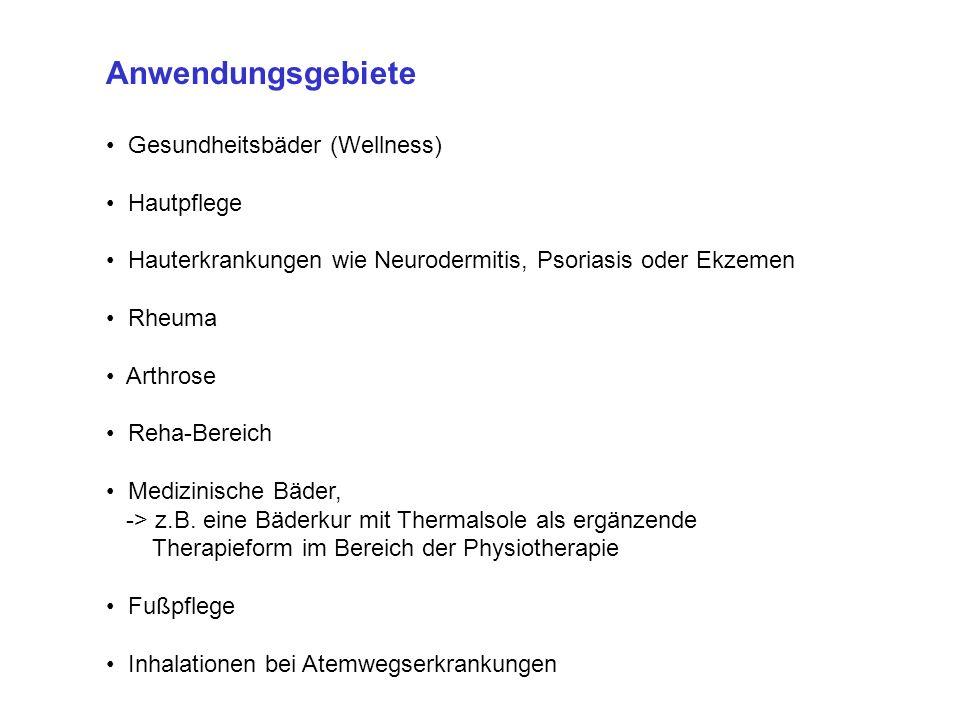 Anwendungsgebiete • Gesundheitsbäder (Wellness) • Hautpflege