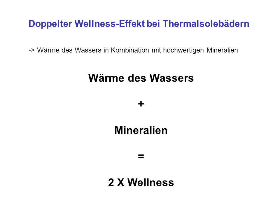 Wärme des Wassers + Mineralien = 2 X Wellness