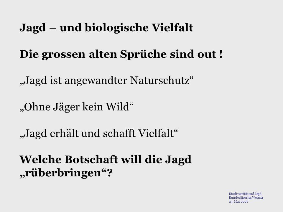 Jagd – und biologische Vielfalt Die grossen alten Sprüche sind out !